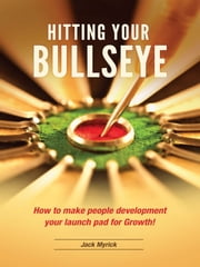 Hitting Your BullsEye ebook by Jack Myrick