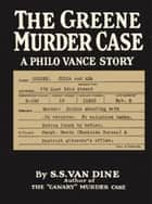 The Greene Murder Case ebook by S. S. Van Dine