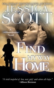 Find My Way Home - A Homefront Novel ekitaplar by Jessica Scott