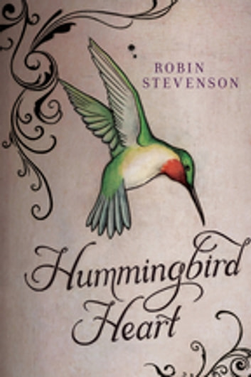 Hummingbird Heart ebook by Robin Stevenson
