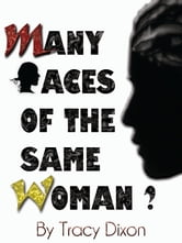 Many Faces of The Same Woman? ebook by Tracy Dixon