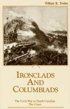 Ironclads and Columbiads ebook by William R. Trotter
