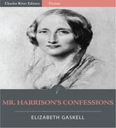 Mr. Harrisons Confessions ebook by Elizabeth Gaskell