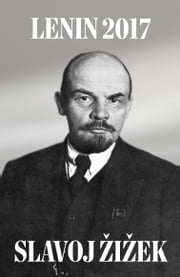 Lenin 2017 - Remembering, Repeating, and Working Through ebook by Kobo.Web.Store.Products.Fields.ContributorFieldViewModel