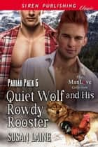 Quiet Wolf and His Rowdy Rooster ebook by Susan Laine
