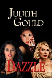 Dazzle (The Complete Unabridged Trilogy) ebook by Judith Gould
