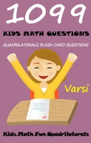 1099 Kids Math Questions: Quadrilaterals Flash Card Questions ebook by Varsi