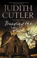 Burying The Past ebook by Judith Cutler