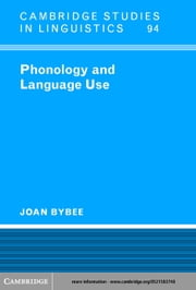Phonology and Language Use ebook by Bybee, Joan