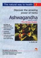 Ashwagandha (Withania Somnifera) - The Stress Buster ebook by DR. M.ALI