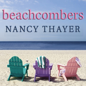 Beachcombers - A Novel audiobook by Nancy Thayer