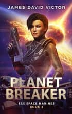 Planet Breaker ebook by James David Victor