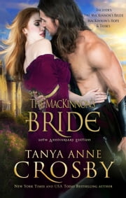 The MacKinnon's Bride - 20th Anniversary Edition ebook by Tanya Anne Crosby