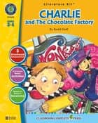 Charlie & The Chocolate Factory - Literature Kit Gr. 3-4 eBook by Marie-Helen Goyetche