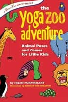 The Yoga Zoo Adventure ebook by Helen Purperhart