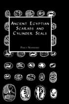 Ancient Egyptian Scarabs ebook by Newberry