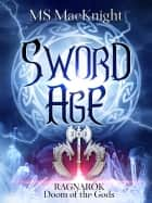 Sword Age - Loki's Wolves ebook by M.S. MacKnight, Melissa Snark
