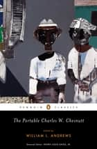 The Portable Charles W. Chesnutt ebook by Charles W. Chesnutt, William L. Andrews, William L. Andrews,...