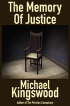 The Memory Of Justice ebook by Michael Kingswood
