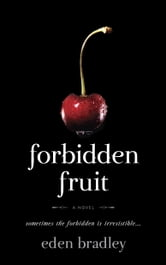 Forbidden Fruit ebook by Eden Bradley