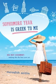 Sophomore Year Is Greek to Me ebook by Meredith Zeitlin