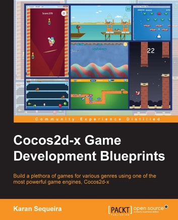 Cocos2d-x Game Development Blueprints ebook by Karan Sequeira