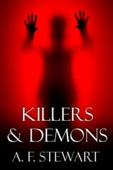Killers and Demons ebook by A. F. Stewart