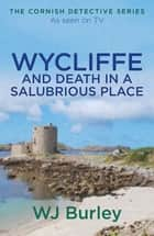 Wycliffe and Death in a Salubrious Place eBook by W.J. Burley