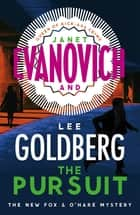 The Pursuit ebook by Janet Evanovich, Lee Goldberg