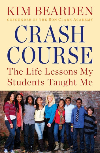 Crash Course - The Life Lessons My Students Taught Me ebook by Kim Bearden