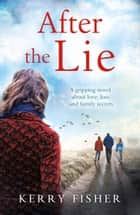 After the Lie ebook by Kerry Fisher