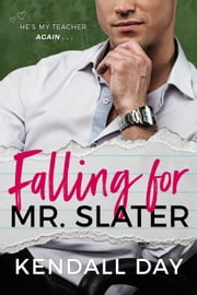 Falling for Mr. Slater ebook by Kendall Day