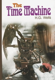 The Time Machine - 100% Pure Adrenaline ebook by H.G. Wells
