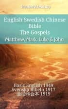 English Swedish Chinese Bible - The Gospels - Matthew, Mark, Luke & John - Basic English 1949 - Svenska Bibeln 1917 - 圣经和合本 1919 ebook by TruthBeTold Ministry, Joern Andre Halseth, Samuel Henry Hooke