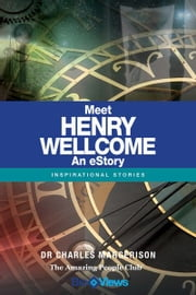 Meet Henry Wellcome - An eStory - Inspirational Stories ebook by Charles Margerison
