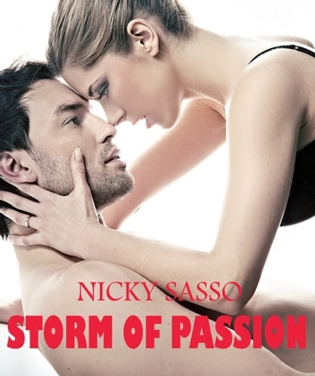 Storm of Passion: Erotic story ebook by Nicky Sasso
