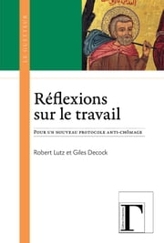 Réflexions sur le travail ebook by Decock Giles,Lutz Robert