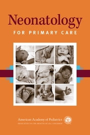 Neonatology for Primary Care ebook by Deborah E. Campbell MD, FAAP