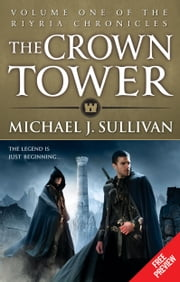 The Crown Tower - Free Preview (The First 5 Chapters) ebook by Michael J. Sullivan