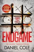 Endgame - An addictive and nail-biting crime thriller ebook by