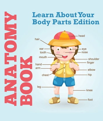 Anatomy Book Learn About Your Body Parts Edition Ebook By Speedy