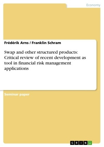 Swap and other structured products: Critical review of recent development as tool in financial risk management applications ebook by Franklin Schram,Frédérik Arns