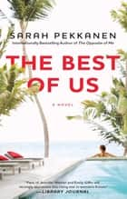 The Best of Us - A Novel ebook by Sarah Pekkanen