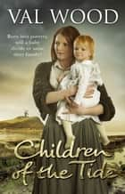 Children Of The Tide ebook by Val Wood