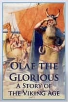 Olaf the Glorious ebook by Robert Leighton