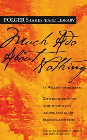 Much Ado About Nothing ebook by William Shakespeare,Dr. Barbara A. Mowat,Paul Werstine, Ph.D.
