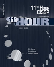 Eleventh Hour CISSP - Study Guide ebook by Eric Conrad,Seth Misenar,Joshua Feldman