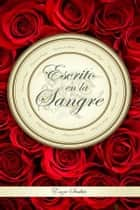 Escrito en la Sangre ebook by Enza Scalici