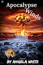 Apocalypse Winds ebook by Angela White