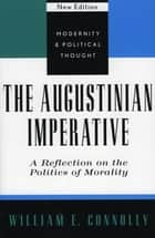 The Augustinian Imperative ebook by William E. Connolly